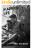 Married Life: A sexy male/male married couple's tale