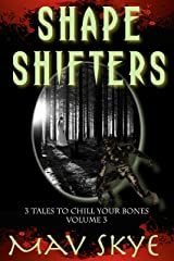 SHAPESHIFTERS: A Horror Short Story Collection (3 Tales to Chill Your Bones) Kindle Edition