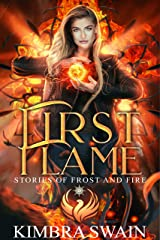 First Flame (Stories of Frost and Fire Book 1) Kindle Edition