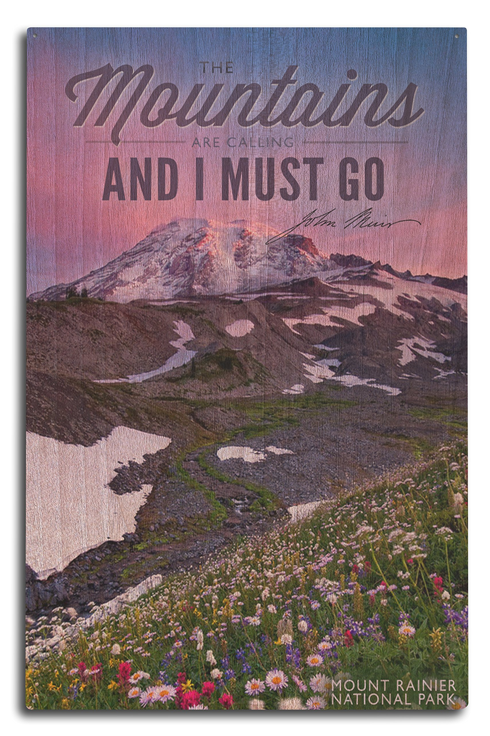 Lantern Press Mount Rainier National Park, Washington - Mountains are Calling and I Must Go (10x15 Wood Wall Sign, Wall Decor Ready to Hang)