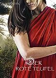 Der rote Teufel - Historischer Roman: Illustrierte Ausgabe