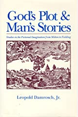 God's Plot and Man's Stories: Studies in the Fictional Imagination from Milton to Fielding Hardcover