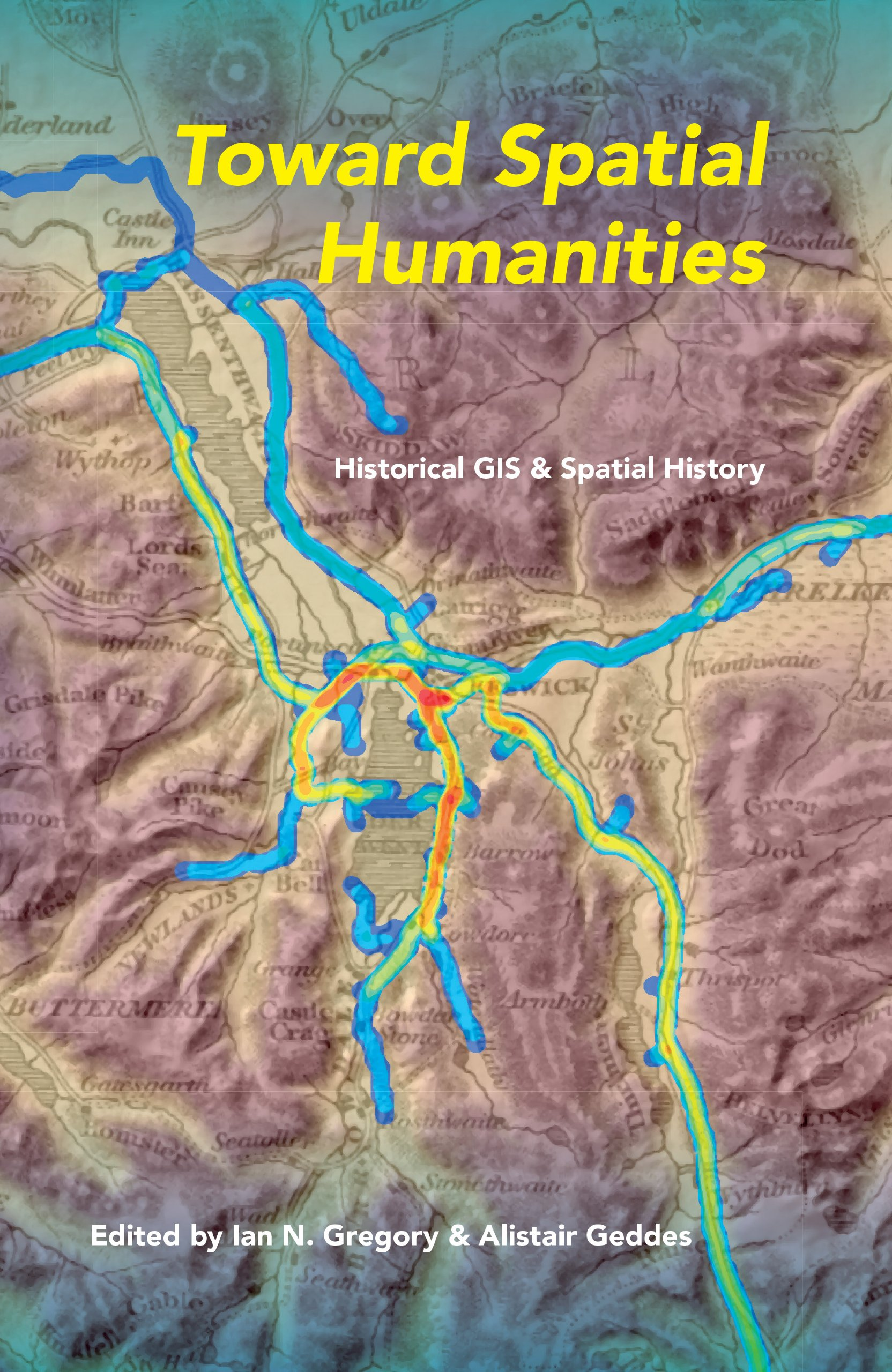 Read Online Toward Spatial Humanities: Historical GIS and Spatial History (The Spatial Humanities) ebook