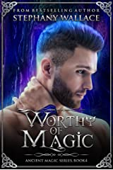 Worthy of Magic (The Ancient Magic Series Book 4) Kindle Edition