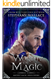 Worthy of Magic (The Ancient Magic Series Book 4)