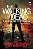 The Walking Dead: A queda do Governador - Parte Dois (Vol. 4)