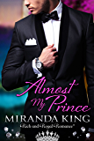 Almost My Prince: Rich and Royal Romance (True Royalty Book 1)