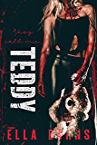 They Call Me Teddy: (Enemies to Lovers Horror Romance)