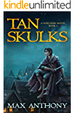 Tan Skulks (A Wielders Novel Book 1)