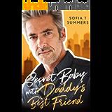Secret Baby with Daddy's Best Friend: An Age Gap Romance (Forbidden Temptations)