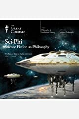 Sci-Phi: Science Fiction as Philosophy Audible Audiobook