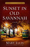 Sunset in Old Savannah (Secrets of the South Mysteries Book 4)