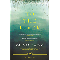 To the River: A Journey Beneath the Surface (Canons Book 71)