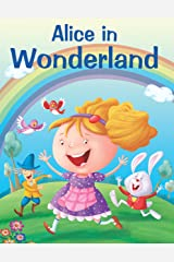 ALICE IN WONDERLAND (My Favourite Illustrated Classics) Kindle Edition