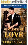 The Gentleness of Love - The Story of Peaches Lyall and Micah Welch: Mail Order Bride Romance (The Welch Brothers of Beaver Hills Book 3)