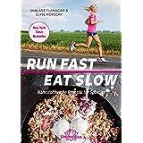Run Fast Eat Slow: Nährstoffreiche Rezepte für Sportler (German Edition)