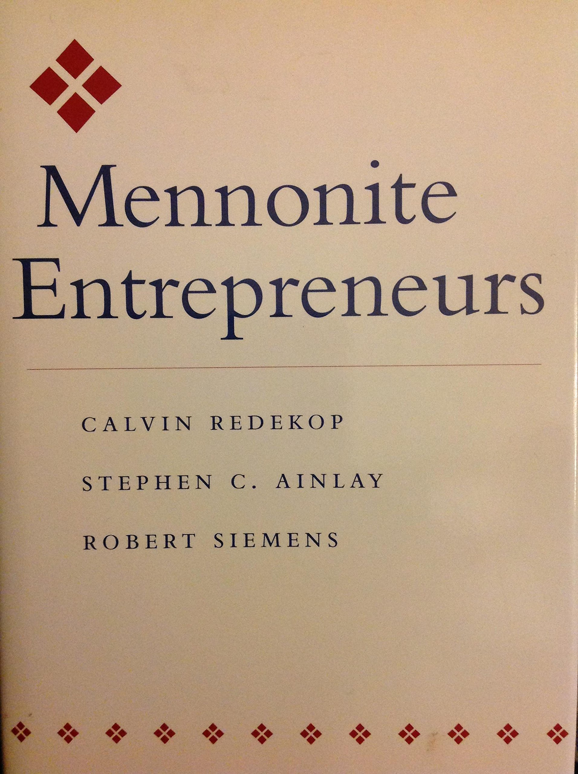 Mennonite Entrepreneurs (Center Books in Anabaptist Studies)