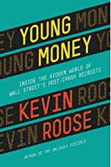 Young Money: Inside the Hidden World of Wall Street's Post-Crash Recruits Kindle Edition