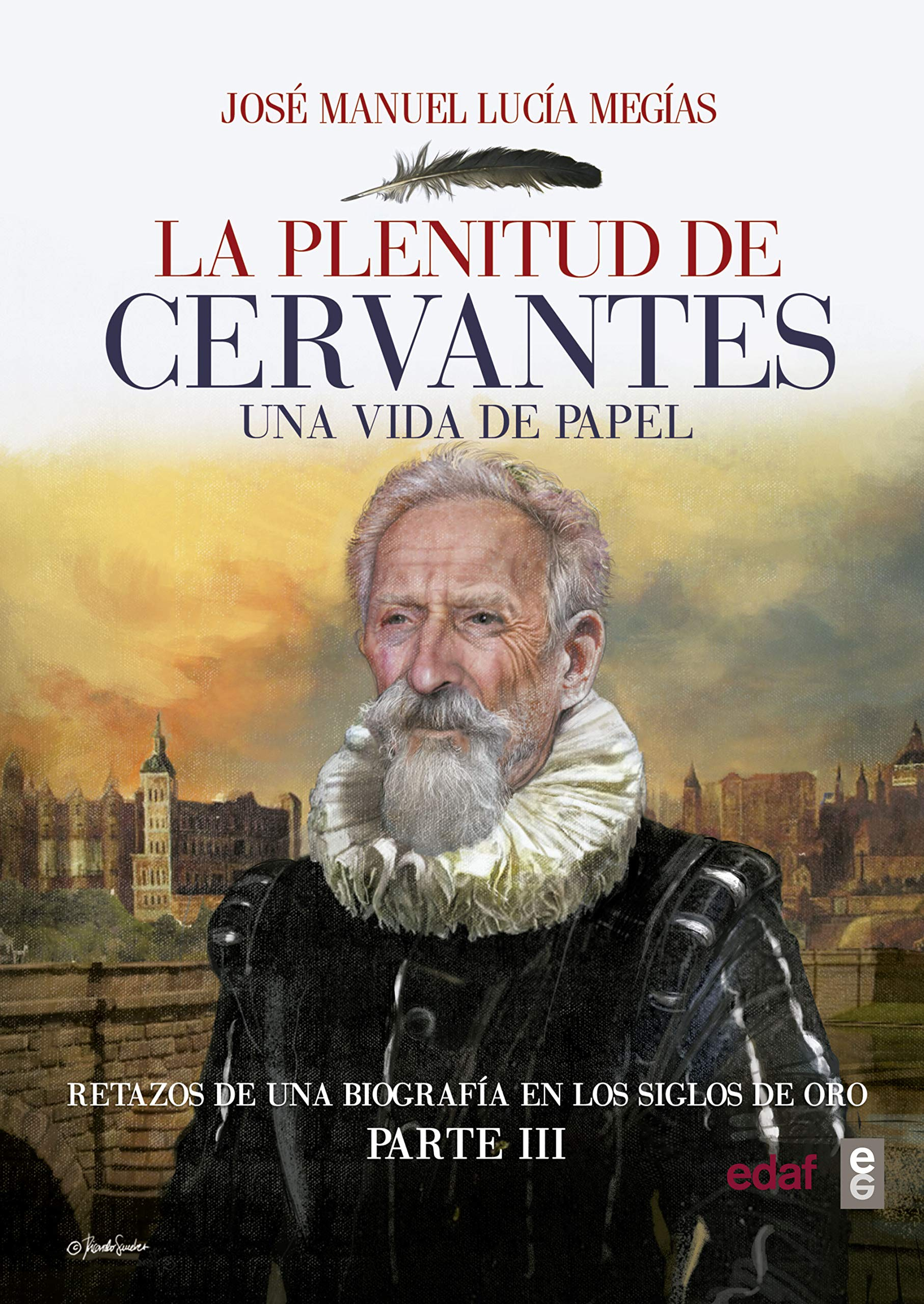 La plenitud de Cervantes (Clio. Crónicas de la Historia)