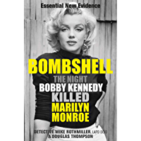 Bombshell: The Night Bobby Kennedy Killed Marilyn Monroe (English Edition)