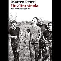 Un'altra strada: Idee per l'Italia di domani