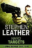 Hard Targets: A Spider Shepherd short story (Dan Shepherd series)