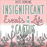 Insignificant Events in the Life of a Cactus: Life of a Cactus Series, Book 1