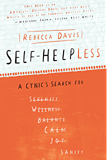 Self-helpLESS: A Cynics Search for Sanity