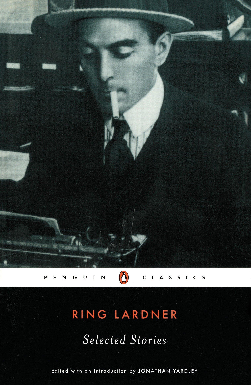 Ring Lardner Selected Stories Penguin Twentieth Century Classics