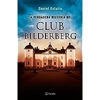 La verdadera historia del Club Bilderberg (Spanish Edition)