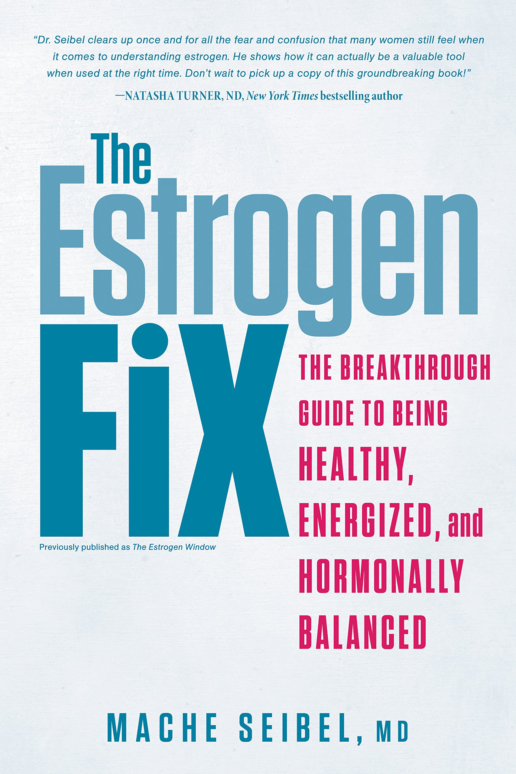 The Estrogen Fix: The Breakthrough Guide to Being Healthy