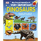 My Encyclopedia of Very Important Dinosaurs: For Little Dinosaur Lovers Who Want to Know Everything (My Very Important Encycl