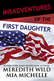 Misadventures of the First Daughter (Misadventures Book 4)