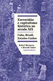 Escravidão e capitalismo histórico do século XIX: Cuba, Brasil, Estados Unidos