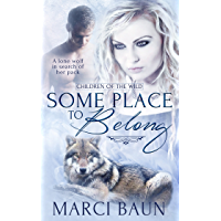 Some Place to Belong (Children of the Wild) (English Edition)