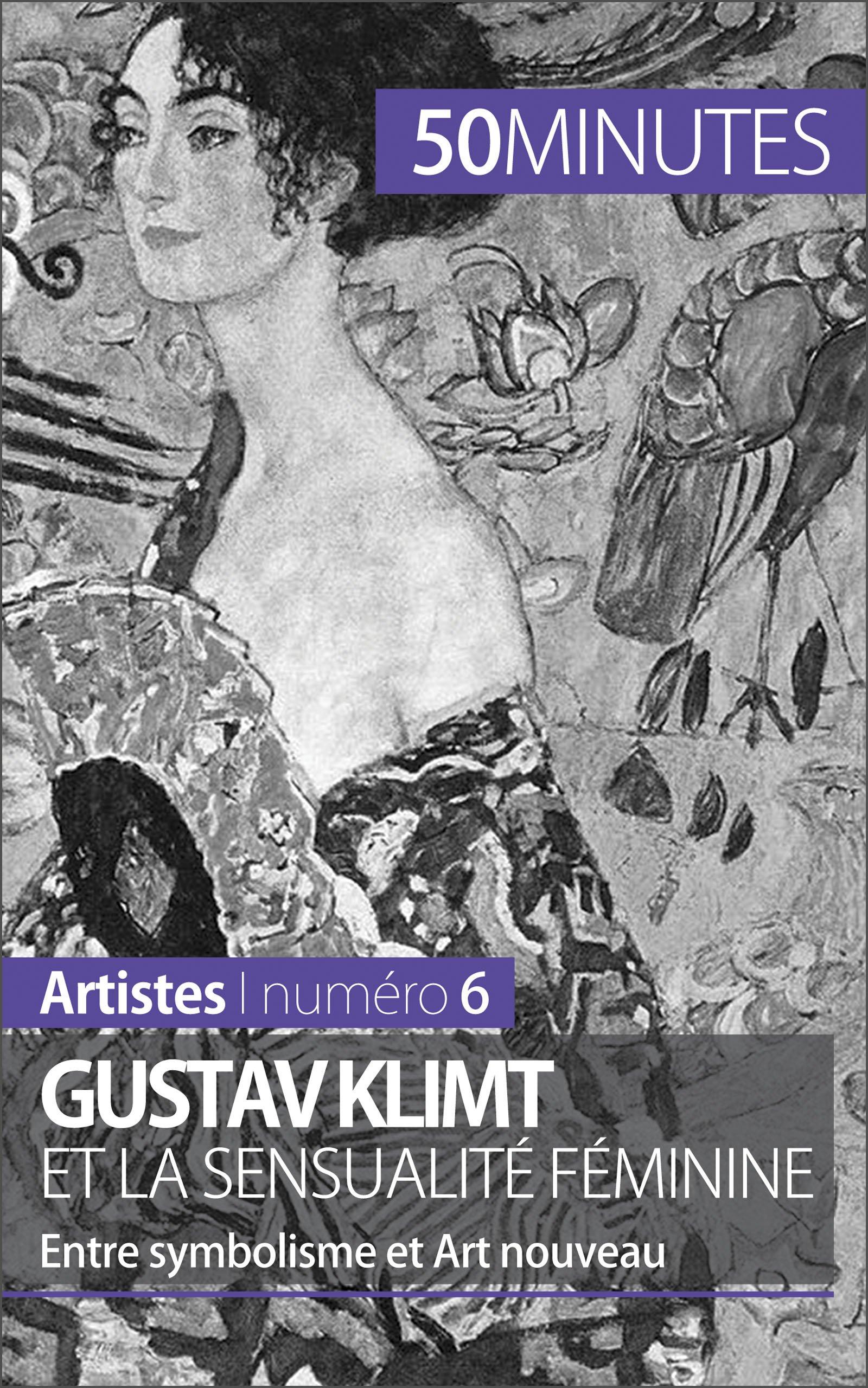 Gustav Klimt et la sensualité féminine: Entre symbolisme et Art nouveau (Artistes t. 6) por Nadège Durant