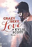 Crazy, Sexy, Love (Dive Bar 1) (German Edition)