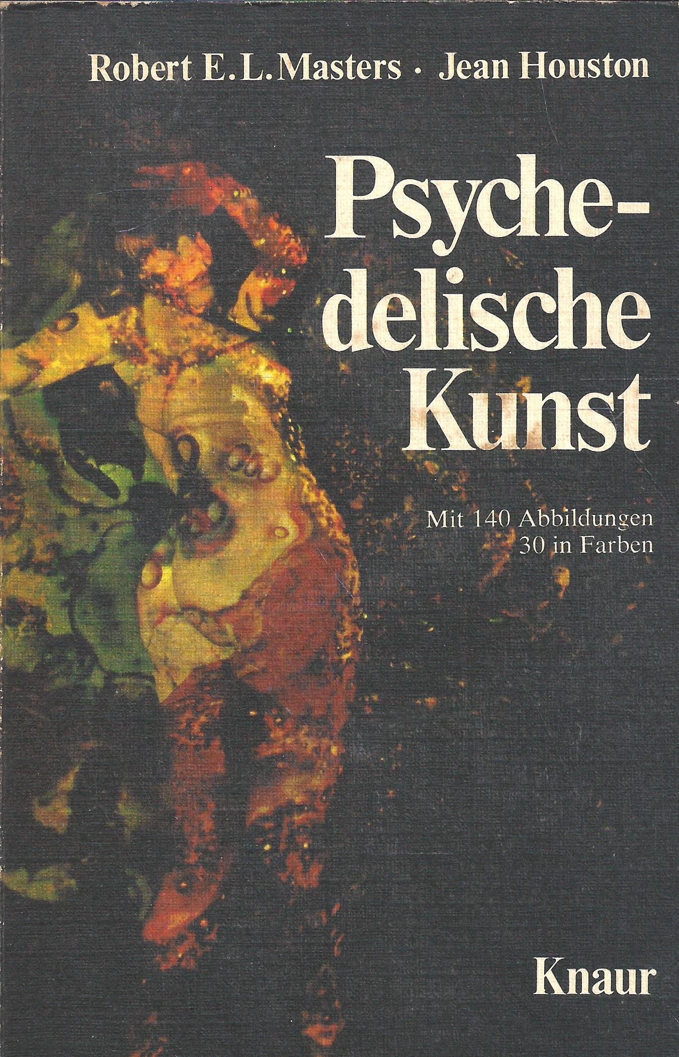 Psychedelische Kunst: Amazon.de: Robert E. L. & Houston, Jean ...