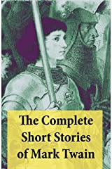 The Complete Short Stories of Mark Twain: 169 Short Stories Kindle Edition