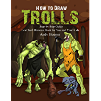 How to Draw Trolls Step-by-Step Guide: Best Troll Drawing Book for You and Your Kids (English Edition)