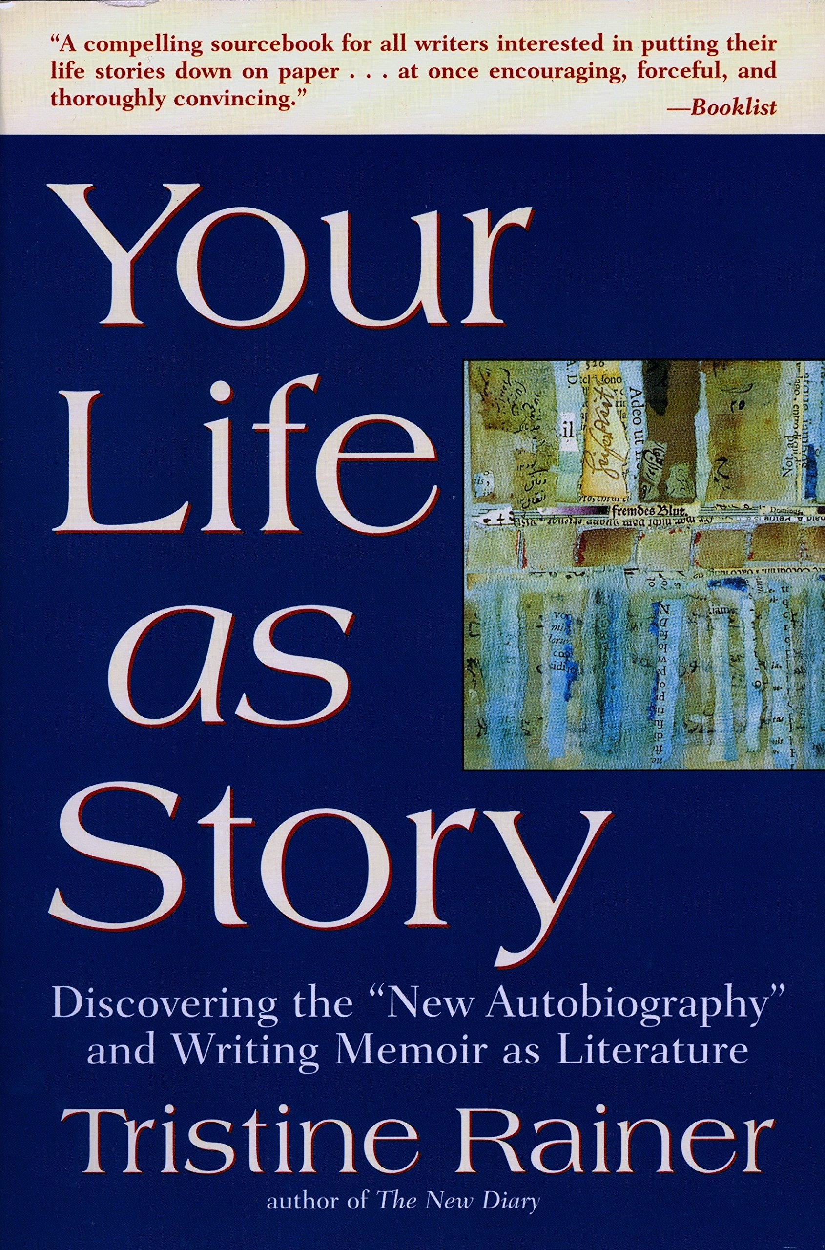 """Your Life as Story: Discovering the """"New Autobiography"""" and Writing Memoir  as Literature: Tristine Rainer: 9780874779226: Amazon.com: Books"""