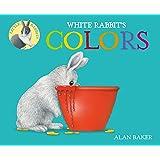 White Rabbit\'s Color Book (Little Rabbit Books): Amazon.co.uk: Alan ...
