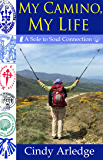 My Camino, My Life: A Sole to Soul Connection