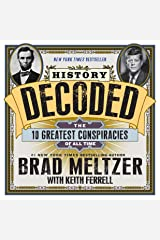 History Decoded: The 10 Greatest Conspiracies of All Time Kindle Edition