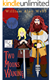 Two Moons Waning (Sharp Steel and High Adventure Book 1)