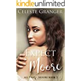 Expect Moore (All That & Moore Book 3)