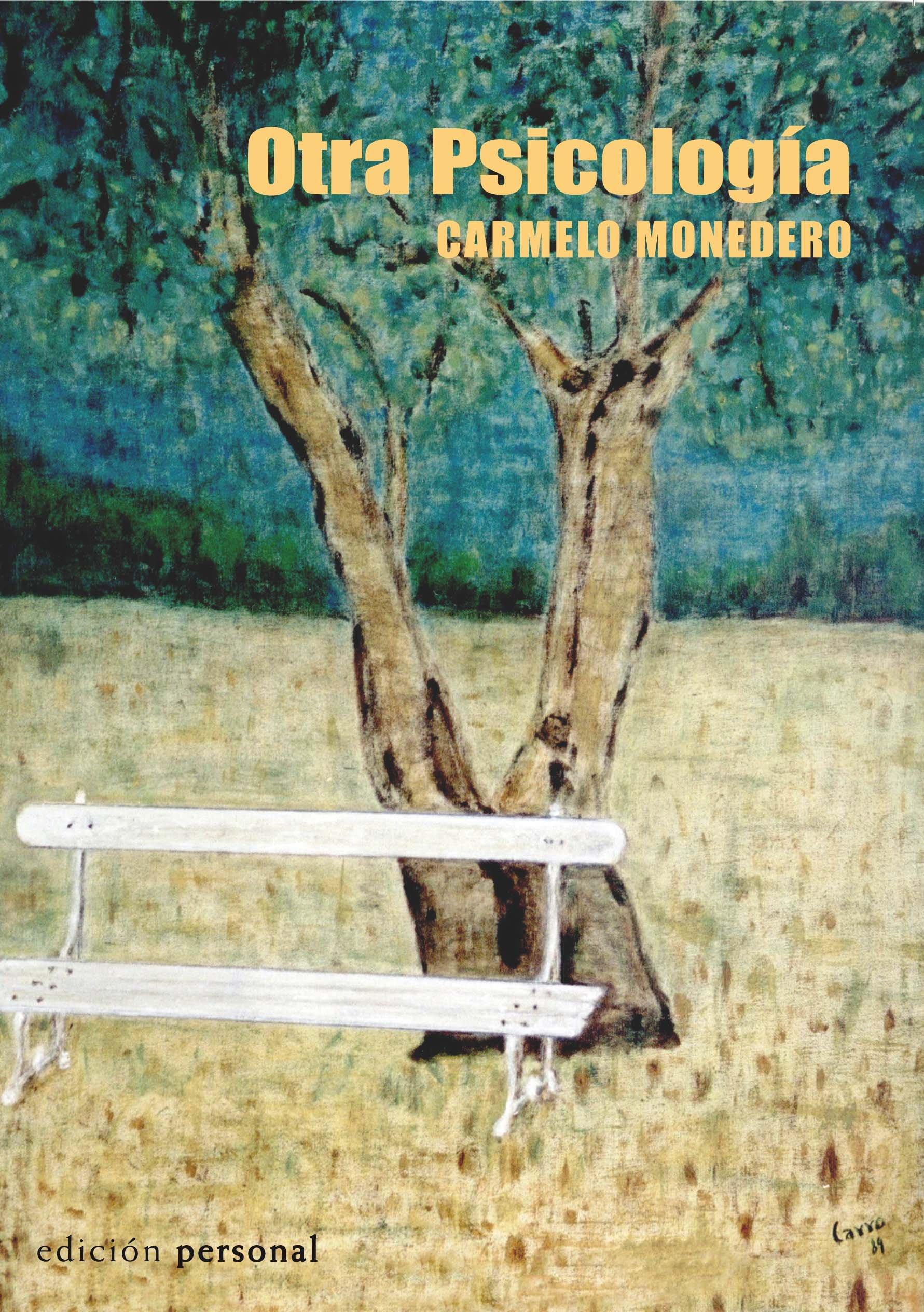 Otra Psicología: Amazon.es: Carmelo Monedero: Libros
