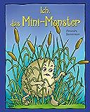 Ich, das Mini-Monster – Eine lustige Monstergeschichte zum Vorlesen oder Selberlesen mit vielen farbigen Illustrationen…