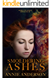 Smoldering Ashes (Ashes to Ashes Book 4)