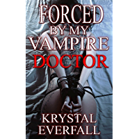Forced by my Vampire Doctor - An Erotic Quick Read of Monster Fun: Book 1 (English Edition)
